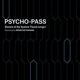 『PSYCHO-PASS Sinners of the System Theme songs+ Dedicated by MASAYUKI NAKNO』(通常盤)